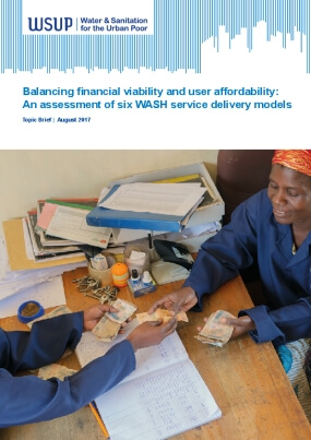 Balancing Financial Viability and User Affordability: An Assessment of Six WASH Service Delivery Models