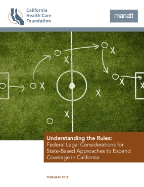 Understanding the Rules: Federal Legal Considerations for State-Based Approaches to Expand Coverage in California