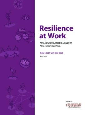 Resilience at Work: How Nonprofits Adapt to Disruption. How Funders Can Help.