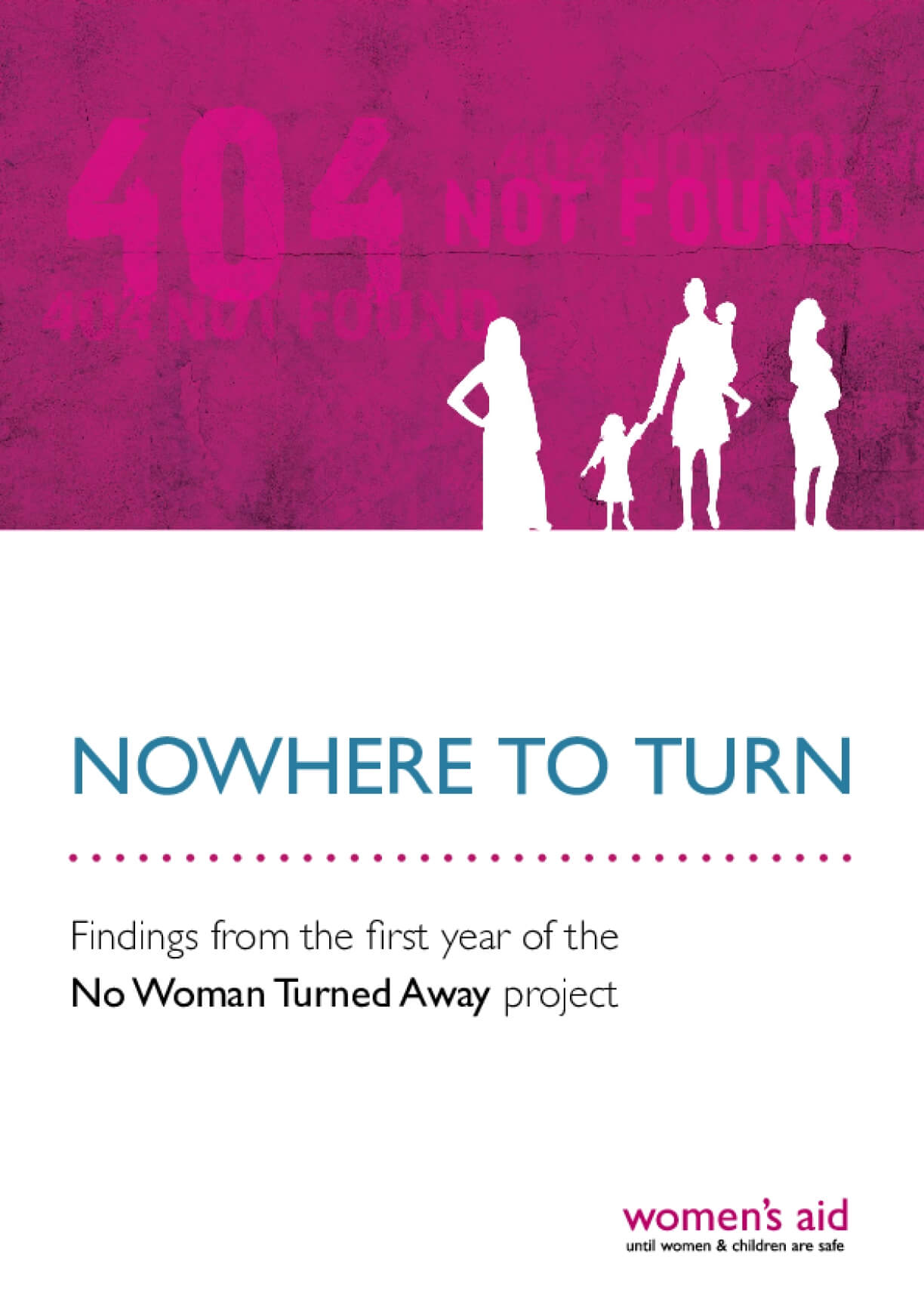 Nowhere to Turn: Finding from the First Year of the No Woman Turned Away Project