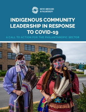 Indigenous Community Leadership in Response to COVID-19: A Call to Action for the Philanthropic Sector