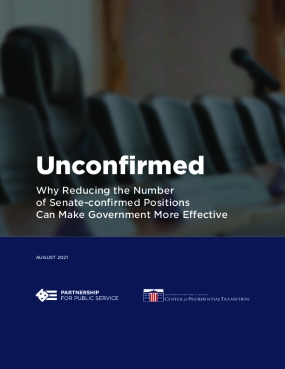 Unconfirmed: Why Reducing the Number of Senate-confirmed Positions Can Make Government More Effective