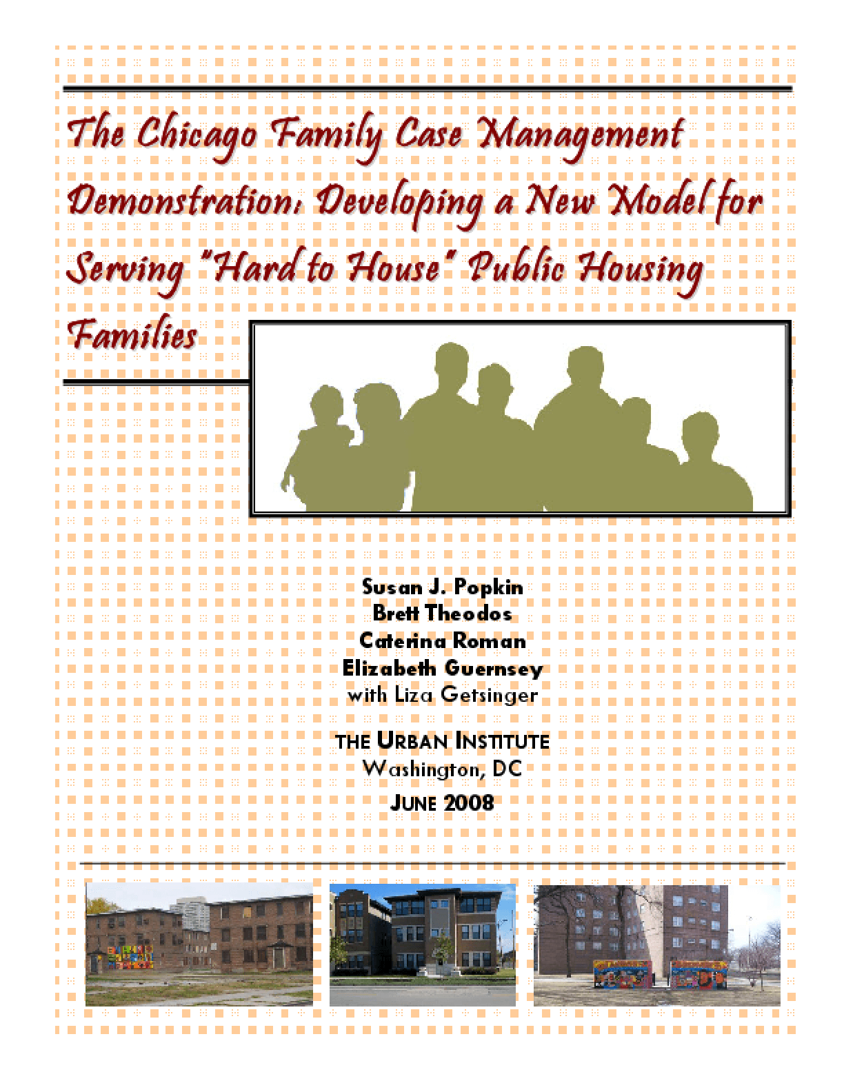"""The Chicago Family Case Management Demonstration: Developing a New Model for Serving """"Hard to House"""" Public Housing Families"""